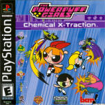 Power Puff Girls Chemical X-Traction, The